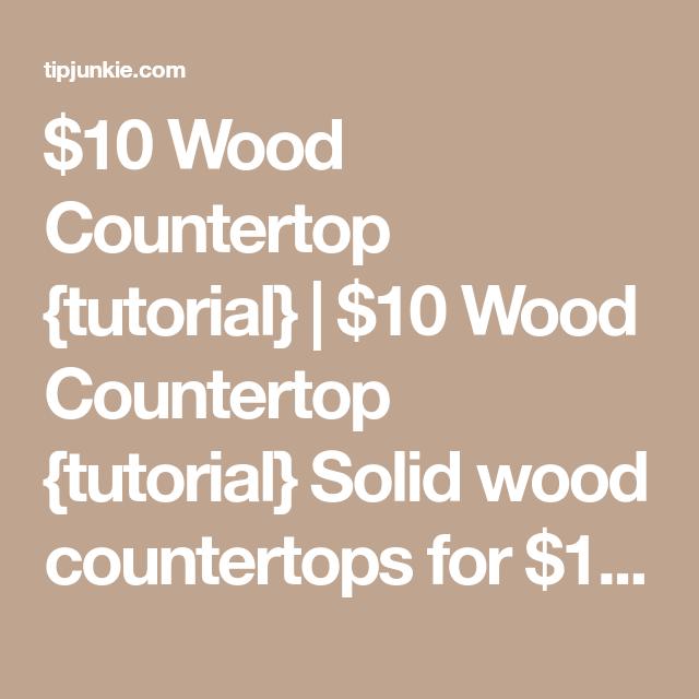 10 Wood Countertop Tutorial Wood Countertops Solid Wood Countertops Countertops