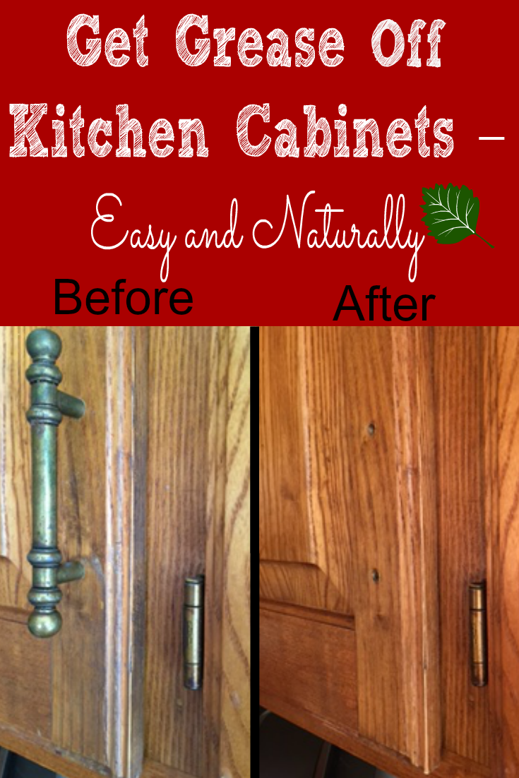 Here Is A Natural Way To Get Grease Off Your Kitchen Cabinets And It Didn T Take Me All Day Watch The Video Of Doing See How Easy