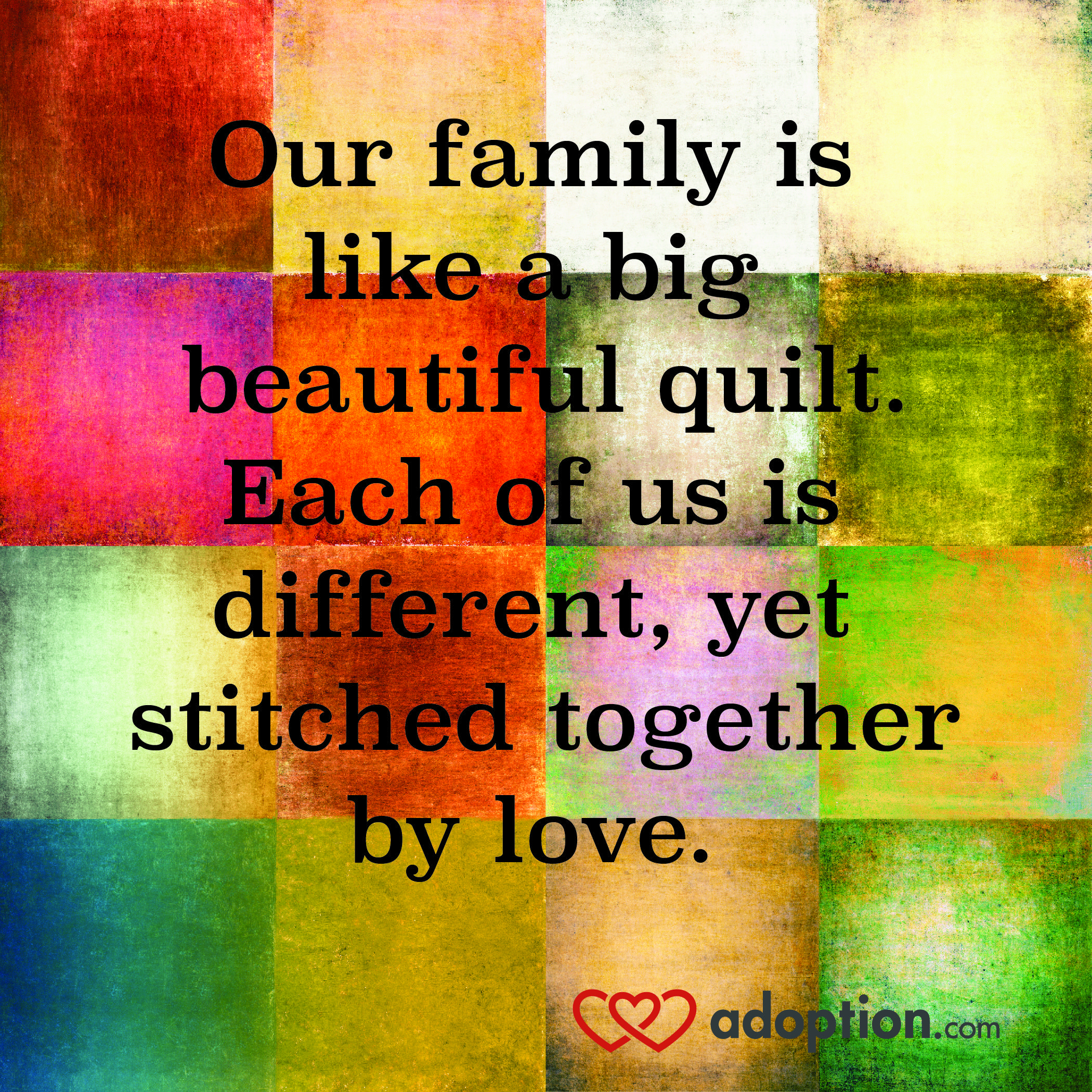 Our Family Is Like A Big Beautiful Quilt Each Of Us Is
