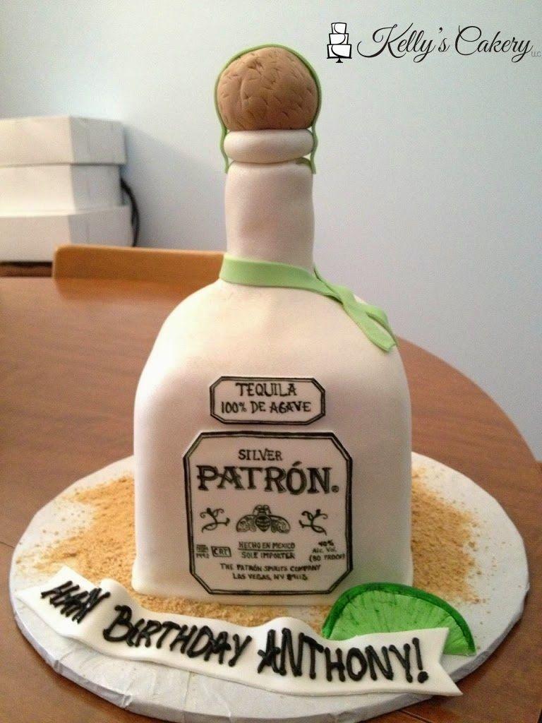 Patron Tequila Bottle Cake Kellyscakery Ideas In 2018