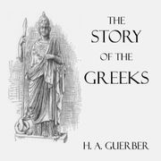 The Story Of The Greeks H A Guerber Free Download Borrow And Streaming Internet Archive Audio Books Free Greek Stories