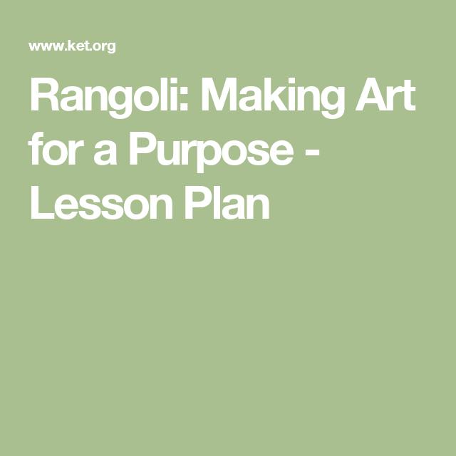Rangoli Making Art For A Purpose Lesson Plan How To Plan