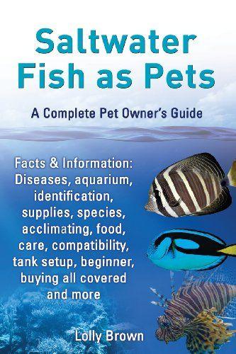 Saltwater Fish As Pets Facts Information Diseases Aquarium Identification Supplies Species Acclimating F Saltwater Fish Tanks Pets Fish Tank For Sale