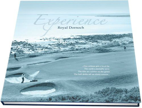 Do You Search For Experience Royal Dornoch Experience Royal Dornoch Is One Of Best Books For Now Get This Book Now Just Click It Dornoch Good Books Royal