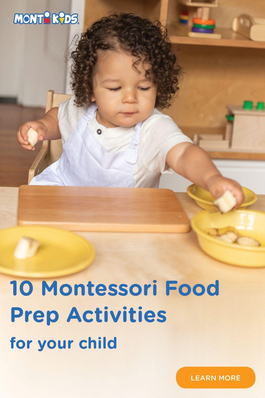 10 Montessori Food Prep Activities For Toddlers Monti Kids Toddler Activities Montessori Activities Preschool Toddler Food Prep