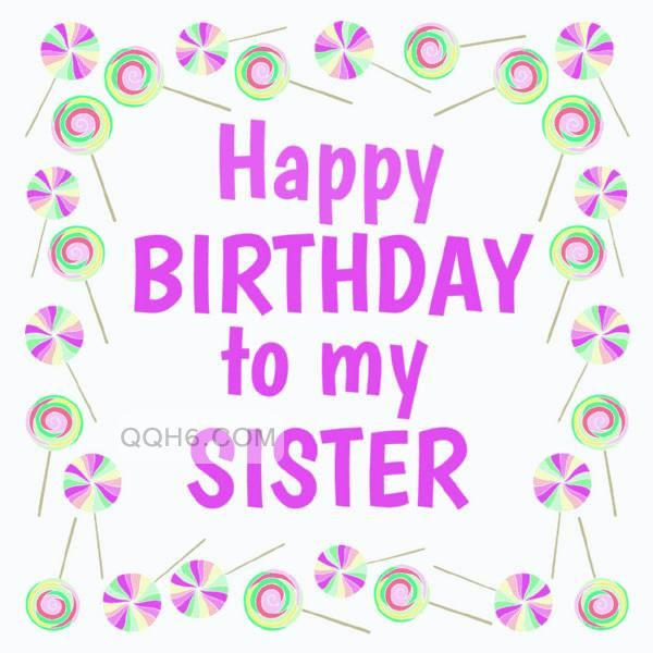 كلام عيد ميلاد اختي بالانجليزي رسائل تهنئة عيد ميلاد سعيد اختي بالانجليزي Birthday Wishes For Sister Happy Birthday Sister Pictures Happy Birthday Wishes