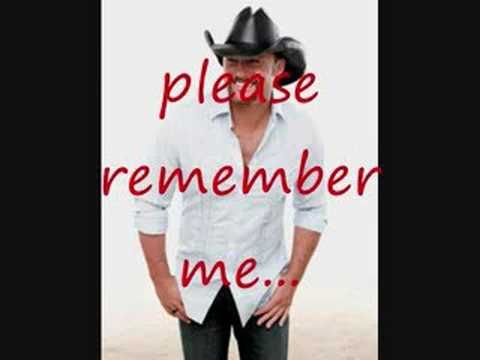 Tim Mcgraw Please Remember Me Adorable What Does He Ever See