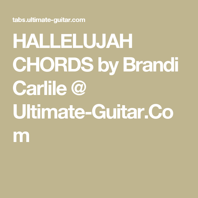 Hallelujah Chords By Brandi Carlile Ultimate Guitar 6strings