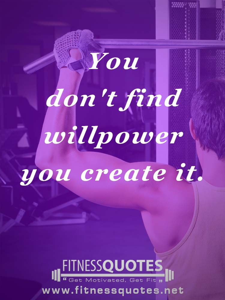 You Do Not Find Willpower, You Create It.