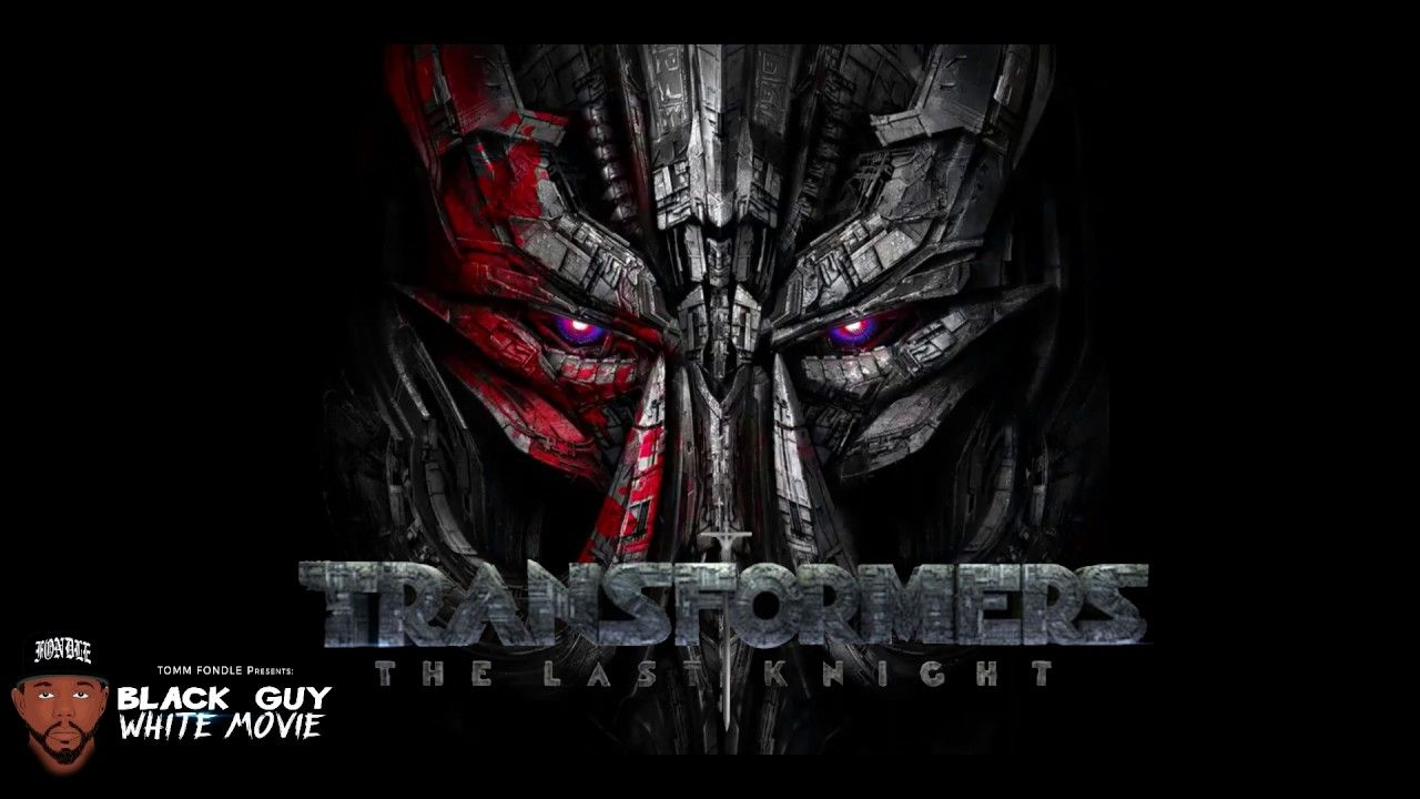 Transformers: The Last Knight Review | Black Guy White Movie