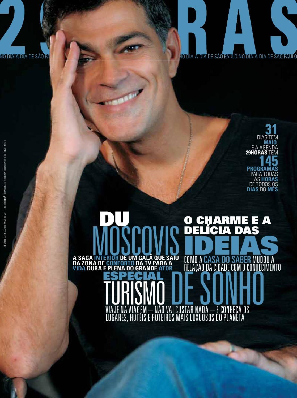 revista 29HORAS - ed.19 - maio 2011  Revista mensal com agenda cultural de São Paulo, distribuída no Aeroporto de Congonhas. Capa: Du Moscovis
