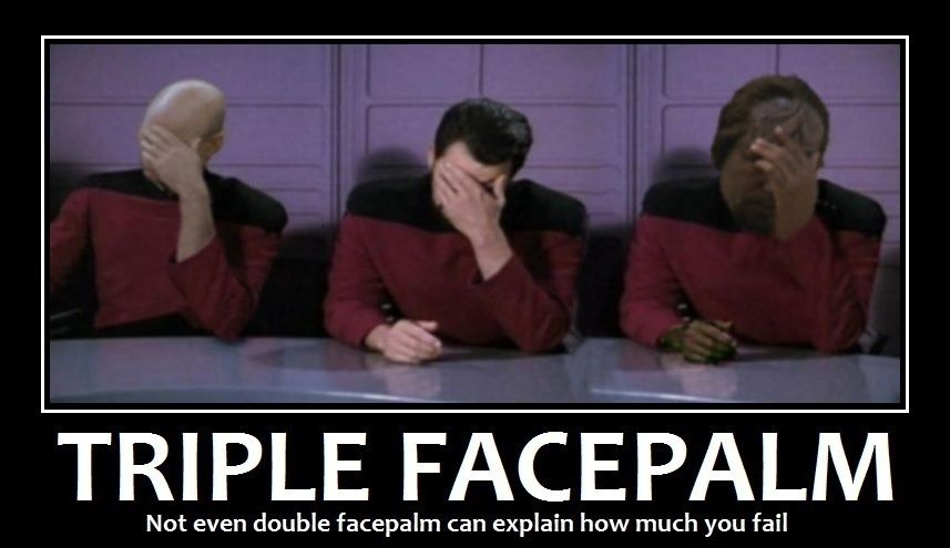 Triple facepalm...Because not even double facepalm can explain how much you  fail | Star trek funny, Star trek, Star trek meme