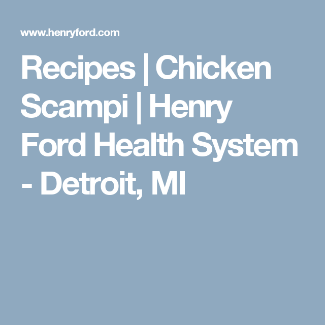 Recipes | Chicken Scampi | Henry Ford Health System