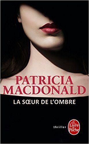 """Résultat de recherche d'images pour """"la soeur de l'ombre patricia macdonald + blog"""""""