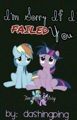 Im Sorry If I Failed You -MLP- - Hearts Warming Special #wattpad #fanfiction