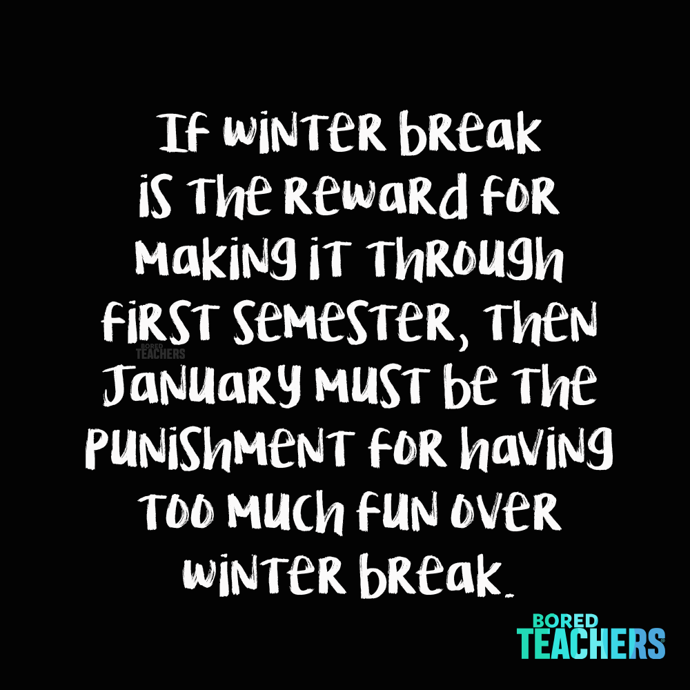 Is January Over Yet Teacher Quotes Funny Teaching Quotes Retirement Poems For Teachers