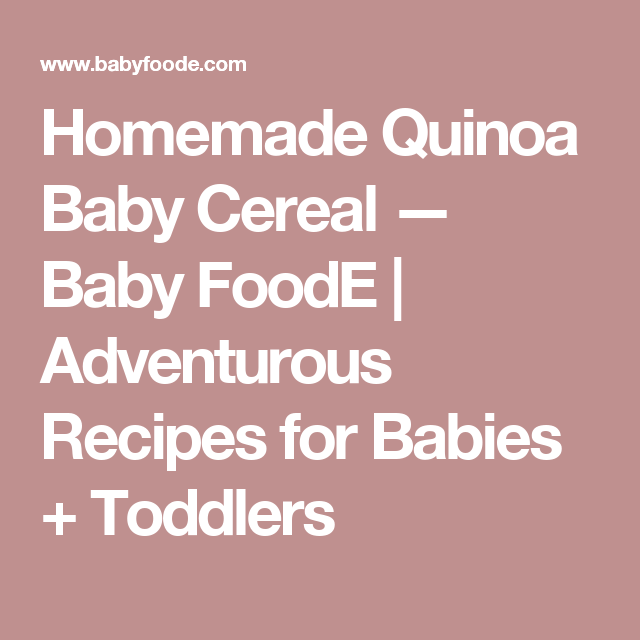Homemade Quinoa Baby Cereal