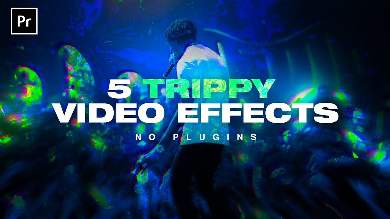 5 trippy music video effects no plugins premiere pro