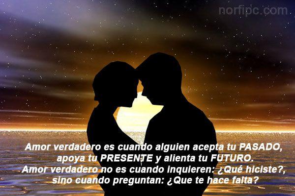Amor Frases Que Inspiran Y Motivan: Amor Verdadero Es Cuando Alguien Acepta Tu PASADO, Apoya