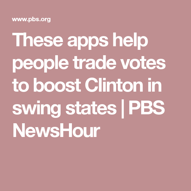 These apps help people trade votes to boost Clinton in swing states | PBS NewsHour