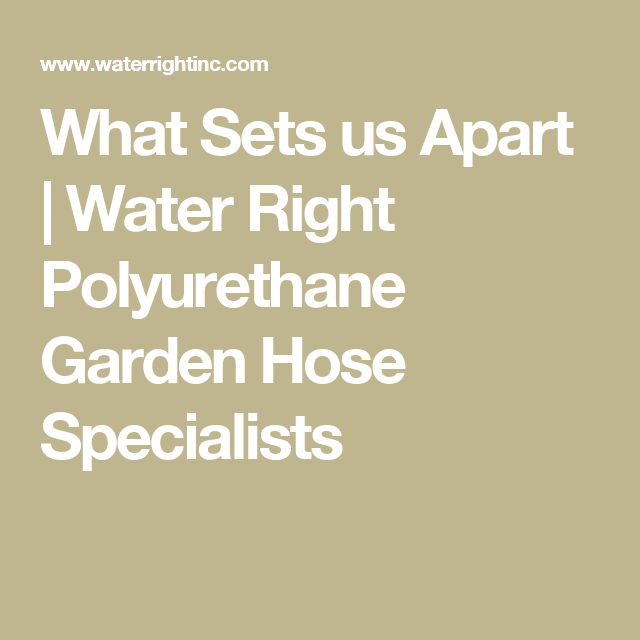 Once upon a time there were great polyurethane coil garden hoses manufactured in the United States.  sc 1 st  Pinterest & What Sets us Apart | Water Right Polyurethane Garden Hose ...