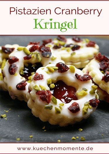 Pistazien Cranberry Kringel - Küchenmomente