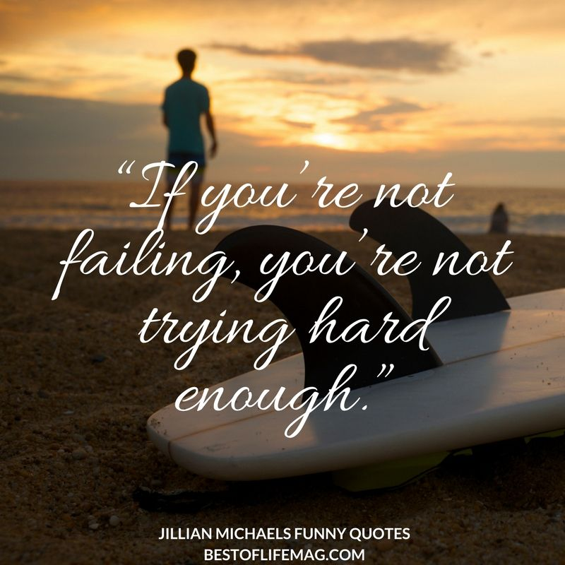 Use The Laughter Of Jillian Michaels Funny Quotes To Get You Through Tough Times Whether You Re Just S Jillian Michaels Funny Quotes Funny Inspirational Quotes