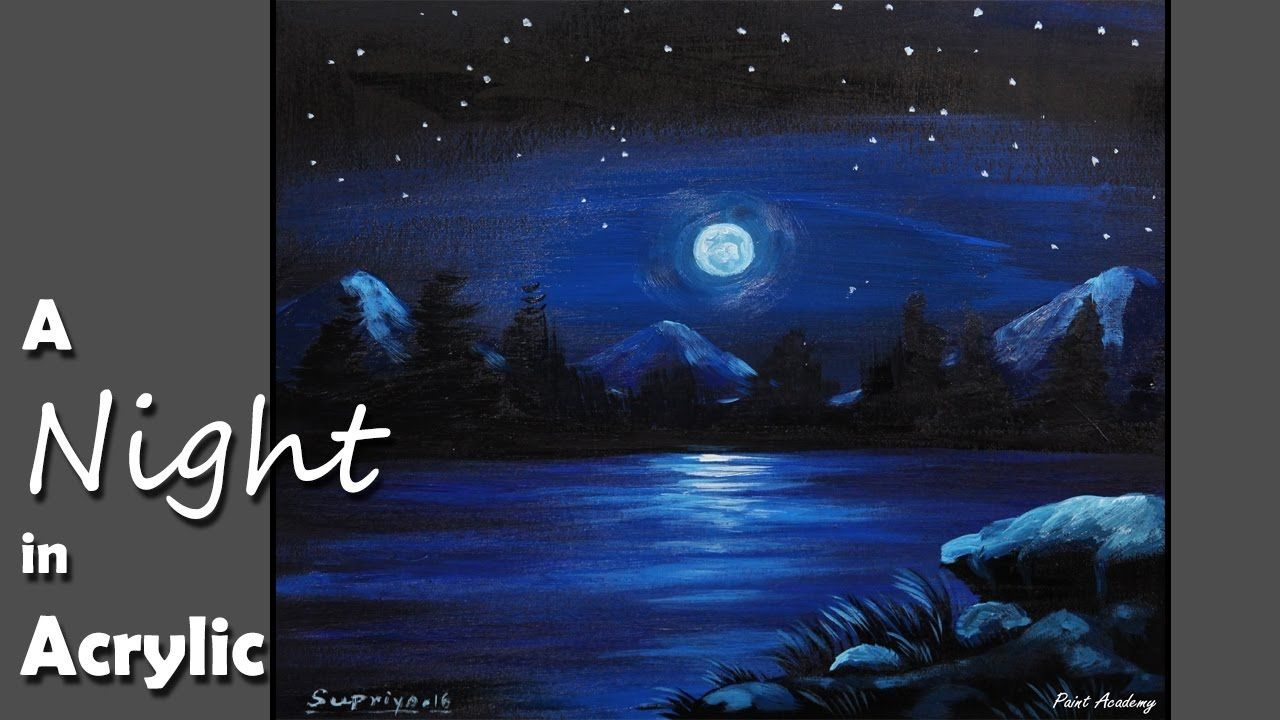 How To Paint A Night Scene In Acrylic Youtube Night Sky Painting Night Scene Painting Sky Painting