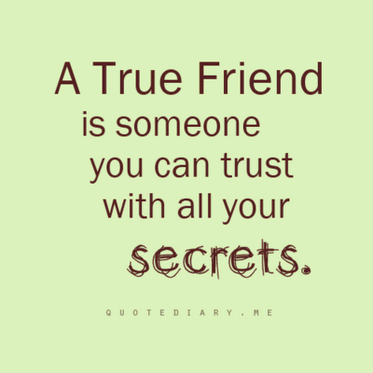 You Can Trust Secrets With True Friends Friends Quotes Secret Quotes Keeping Secrets Quotes