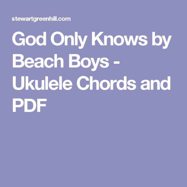 God Only Knows By Beach Boys Ukulele Chords And Pdf Know La