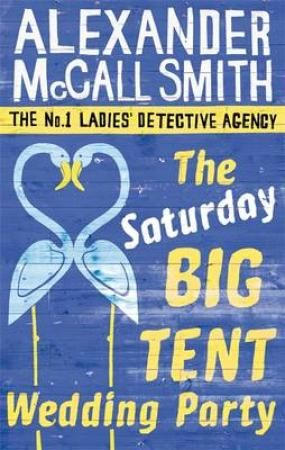The Saturday Big Tent Wedding Party..I really love the No.1 Ladies Detective Agency books