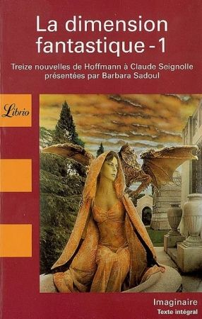 La Dimension Fantastique 1 Treize Nouvelles De Hoffmann A Claude Seignolle Fantastique Livres A Lire Livre