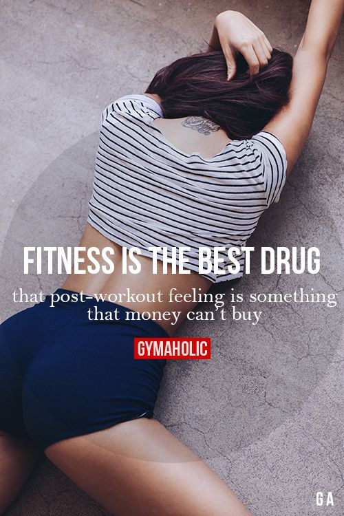Fitness Is The Best Drug That post-workout feeling is something that money can't buy. http://www.gymaholic.co