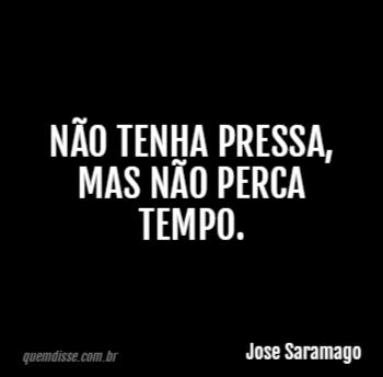 Frase De Jose Saramago Frases Sabias Frases Indiretas E
