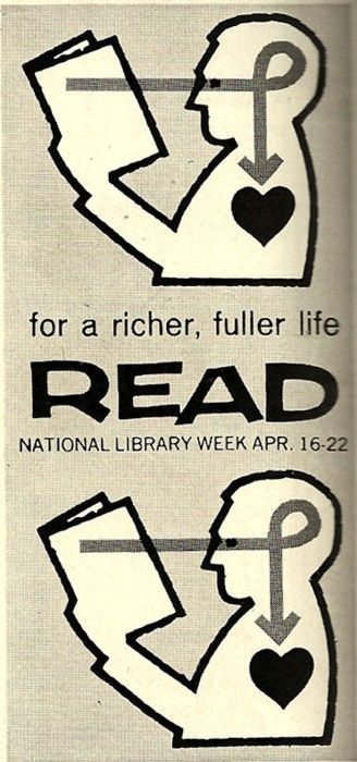 """""""For a richer, fuller life, READ.""""    Lovely vintage PSA for National Library Week circa 1961."""
