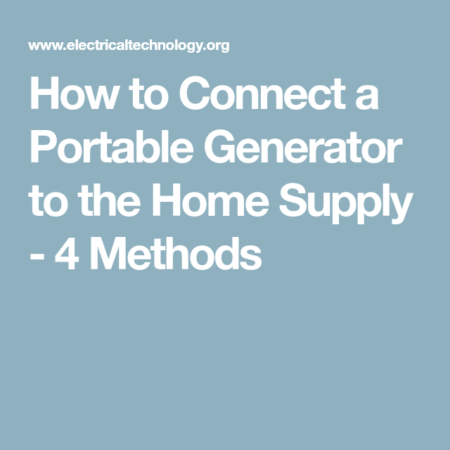 How To Connect A Portable Generator To The Home Supply