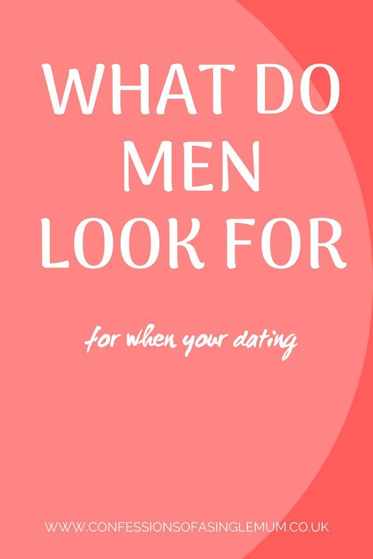 What does man look for in a woman