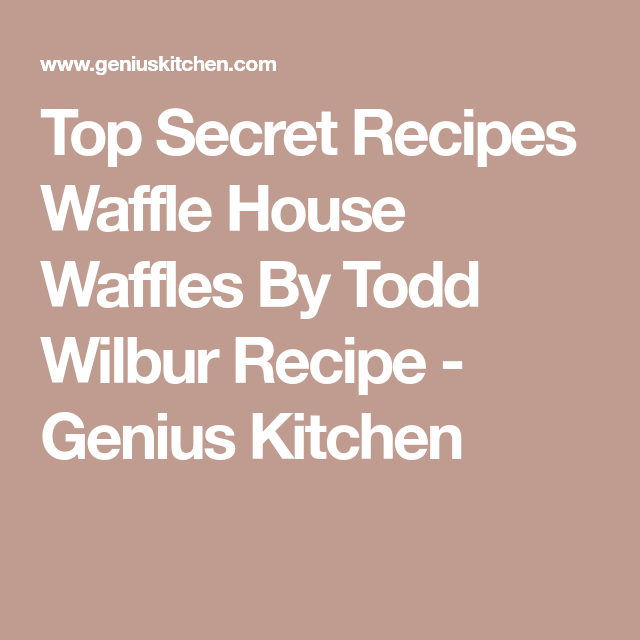 Waffle House Waffles Recipe Waffle Recipes Secret Recipe Top Secret Recipes