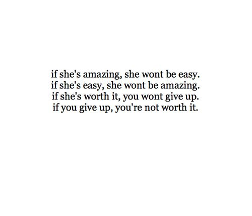 If Shes Amazing She Wont Be Easy If Shes Easy She Wont Be