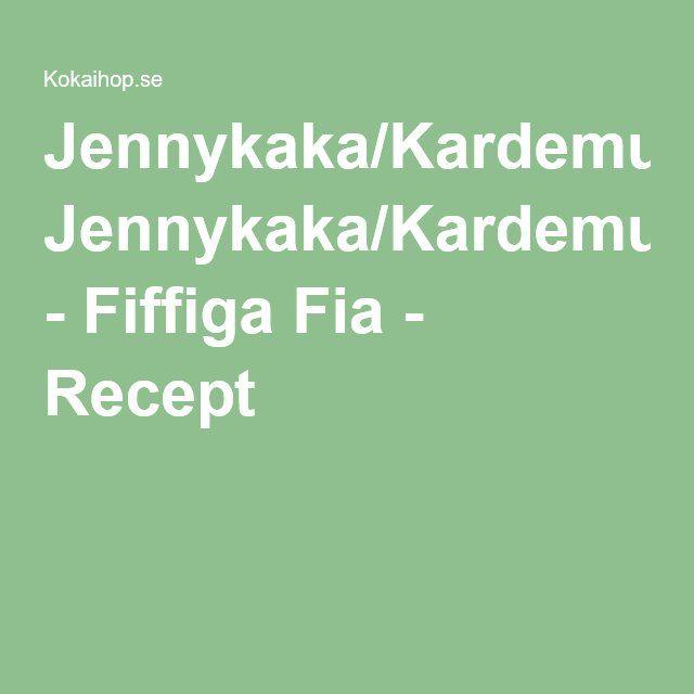 Jennykaka/Kardemumma - Fiffiga Fia - Recept