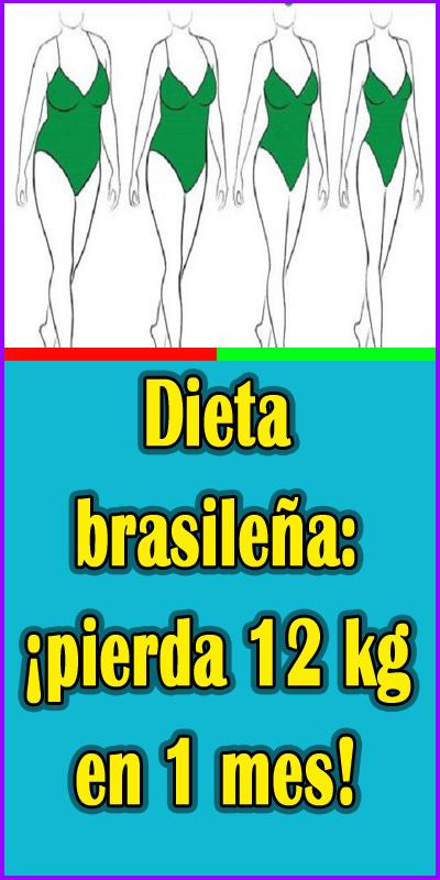 Dieta Brasileña Pierda 12 Kg En 1 Mes Comidas Para Adelgazar Dieta Adelgazar Dieta