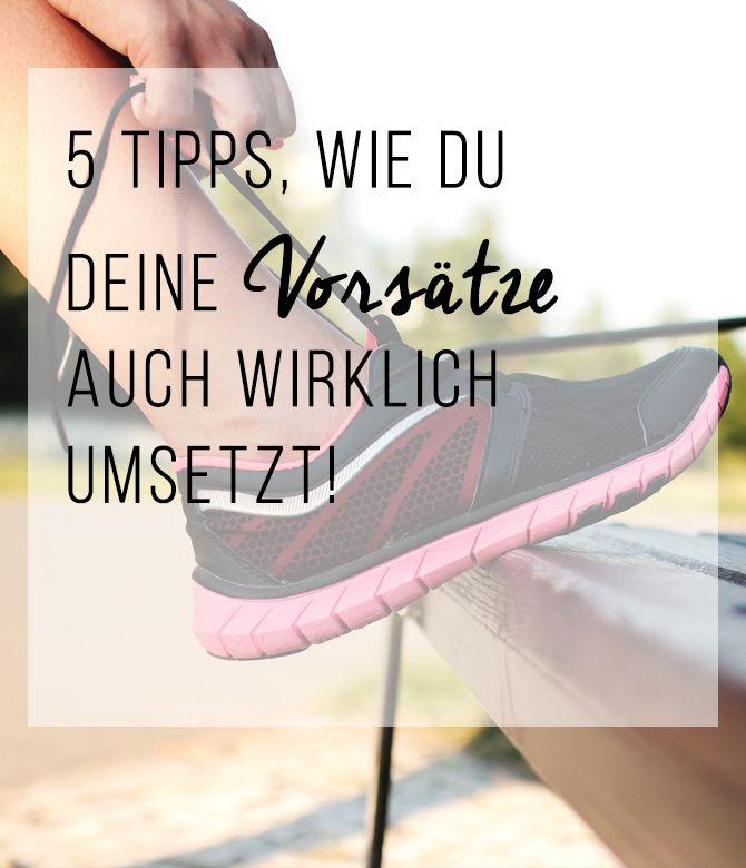 5 tipps wie du deine vors tze auch wirklich umsetzt freizeit vors tze tipps und fitness. Black Bedroom Furniture Sets. Home Design Ideas