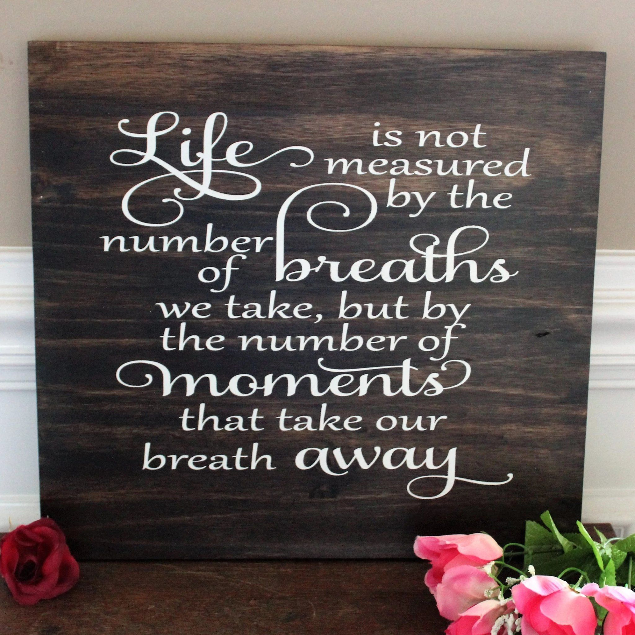 Life Is Not Measured By The Number Of Breaths That You