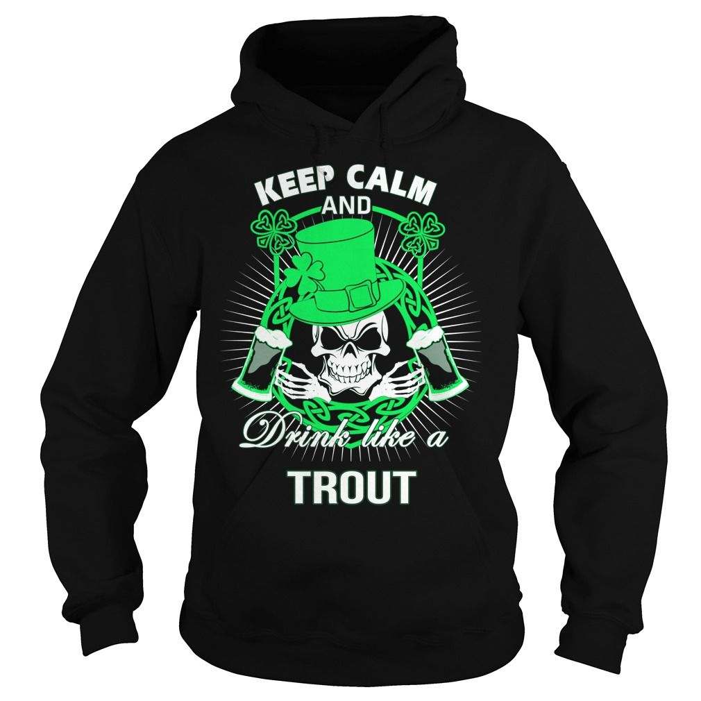 Keep Calm And Drink Like A TROUT Irish T-shirt  #gift #ideas #Popular #Everything #Videos #Shop #Animals #pets #Architecture #Art #Cars #motorcycles #Celebrities #DIY #crafts #Design #Education #Entertainment #Food #drink #Gardening #Geek #Hair #beauty #Health #fitness #History #Holidays #events #Home decor #Humor #Illustrations #posters #Kids #parenting #Men #Outdoors #Photography #Products #Quotes #Science #nature #Sports #Tattoos #Technology #Travel #Weddings #Women