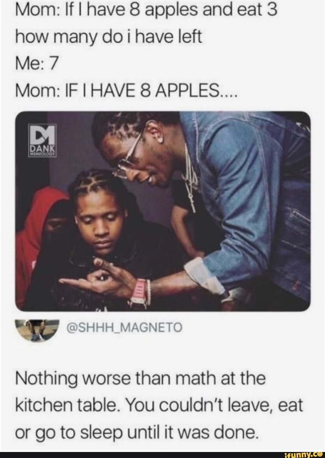 Mom If I Have 8 Apples And Eat 3 How Many Do I Have Left Me 7 Mom If I Have 8 Apples Nothing Worse Than Math At The Kitchen Table You