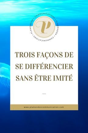 Trois façons de différencier sans être imité is part of Business blog, Good communication, Personal branding, Social media, Marketing, Entrepreneur - J'ai deux nouvelles pour vous, une bonne et une mauvaise  La bonne  vous êtes unique  La mauvaise  chaque …