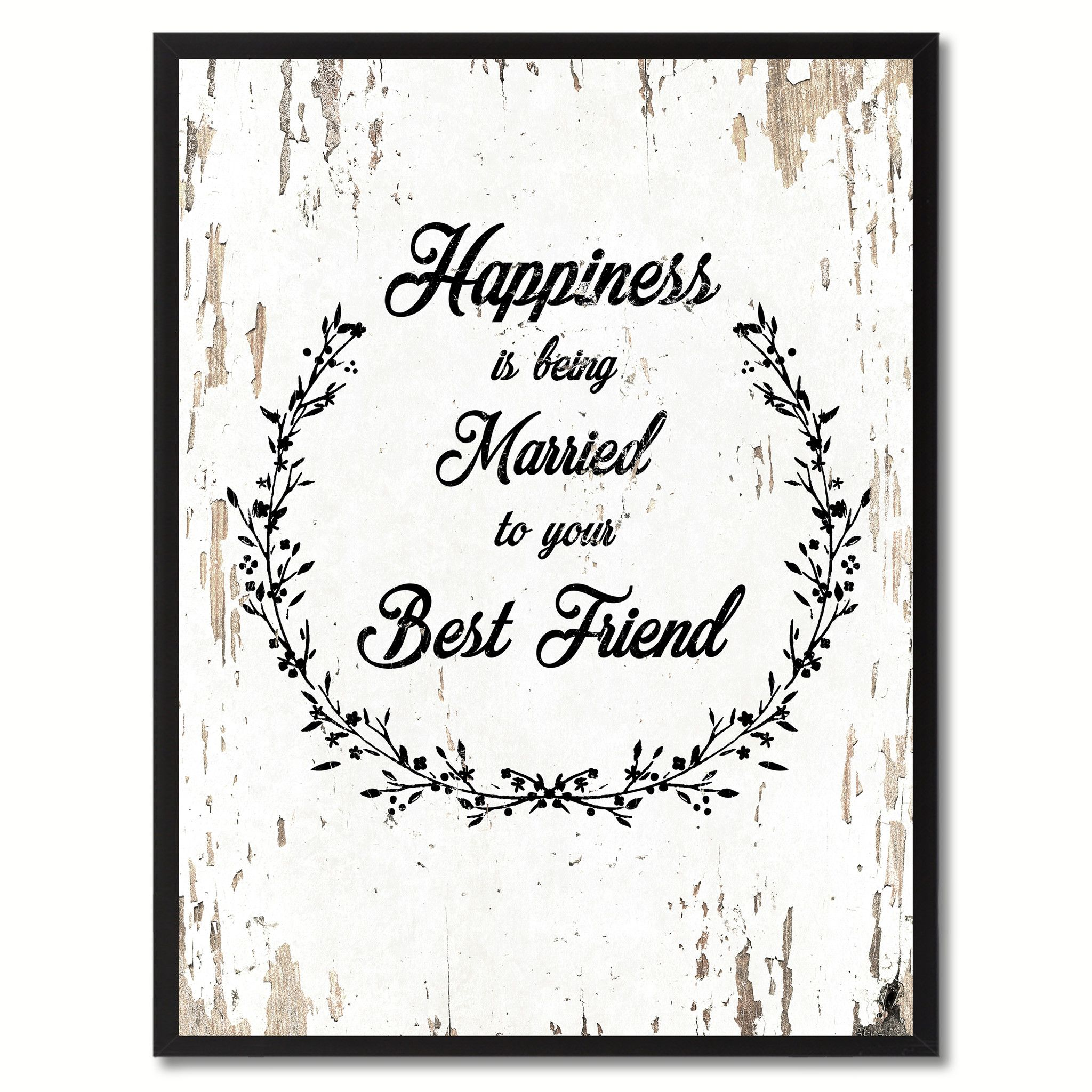 Happiness Is Being Married To Your Best Friend Inspirational Quote Saying  Gift Ideas Home Decor Wall Art