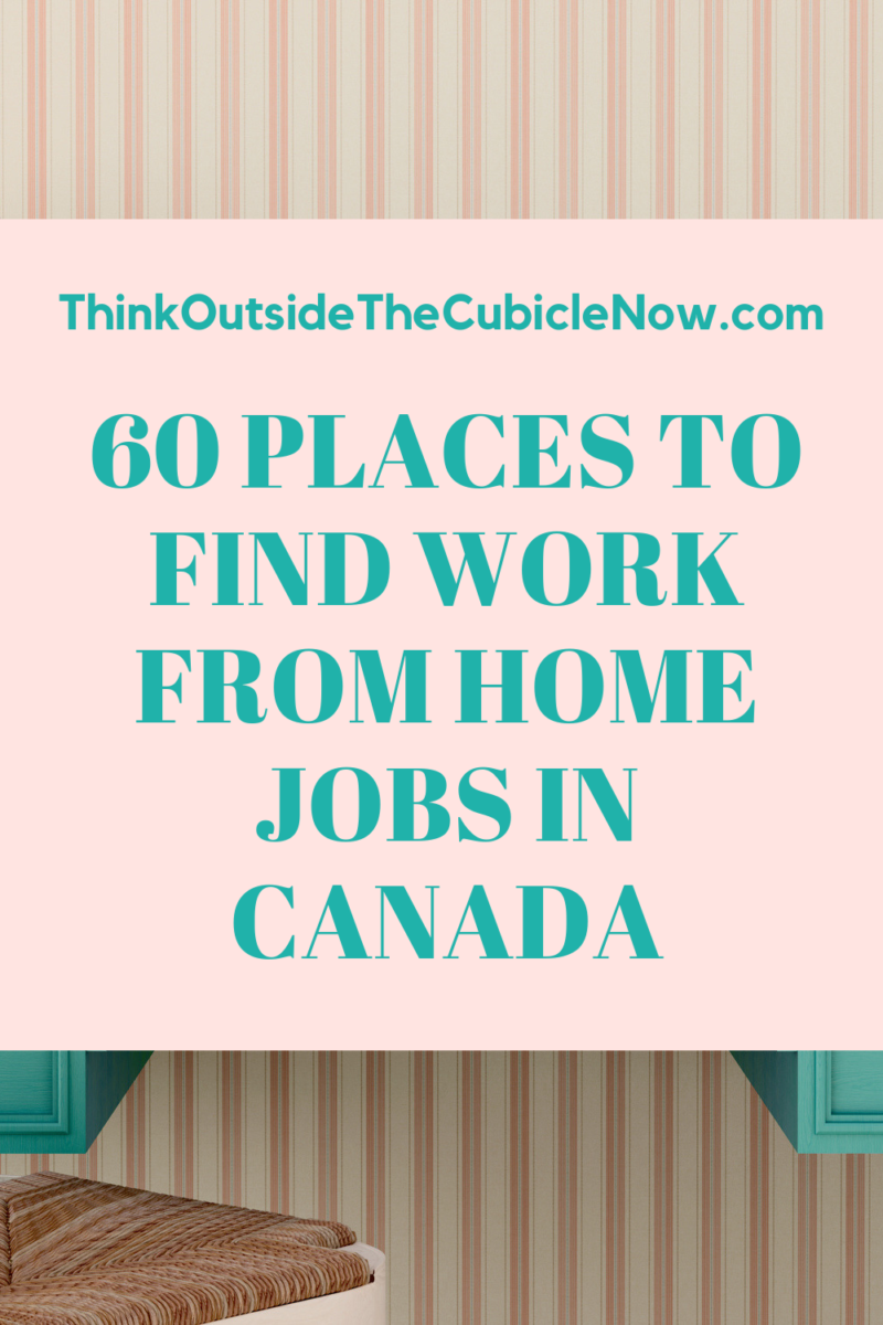 60 Places To Find Work From Home Jobs In Canada Work From Home Jobs Work From Home Canada Work From Home Companies