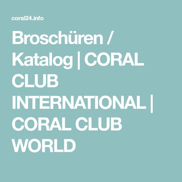 Broschüren / Katalog | CORAL CLUB INTERNATIONAL | CORAL CLUB WORLD