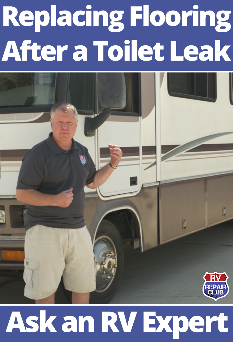 Replace Flooring After a Toilet Leak Rv camping